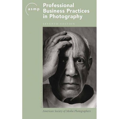 Asmp Professional Business Practices in Photography - 7 Edition (Paperback) - image 1 of 1
