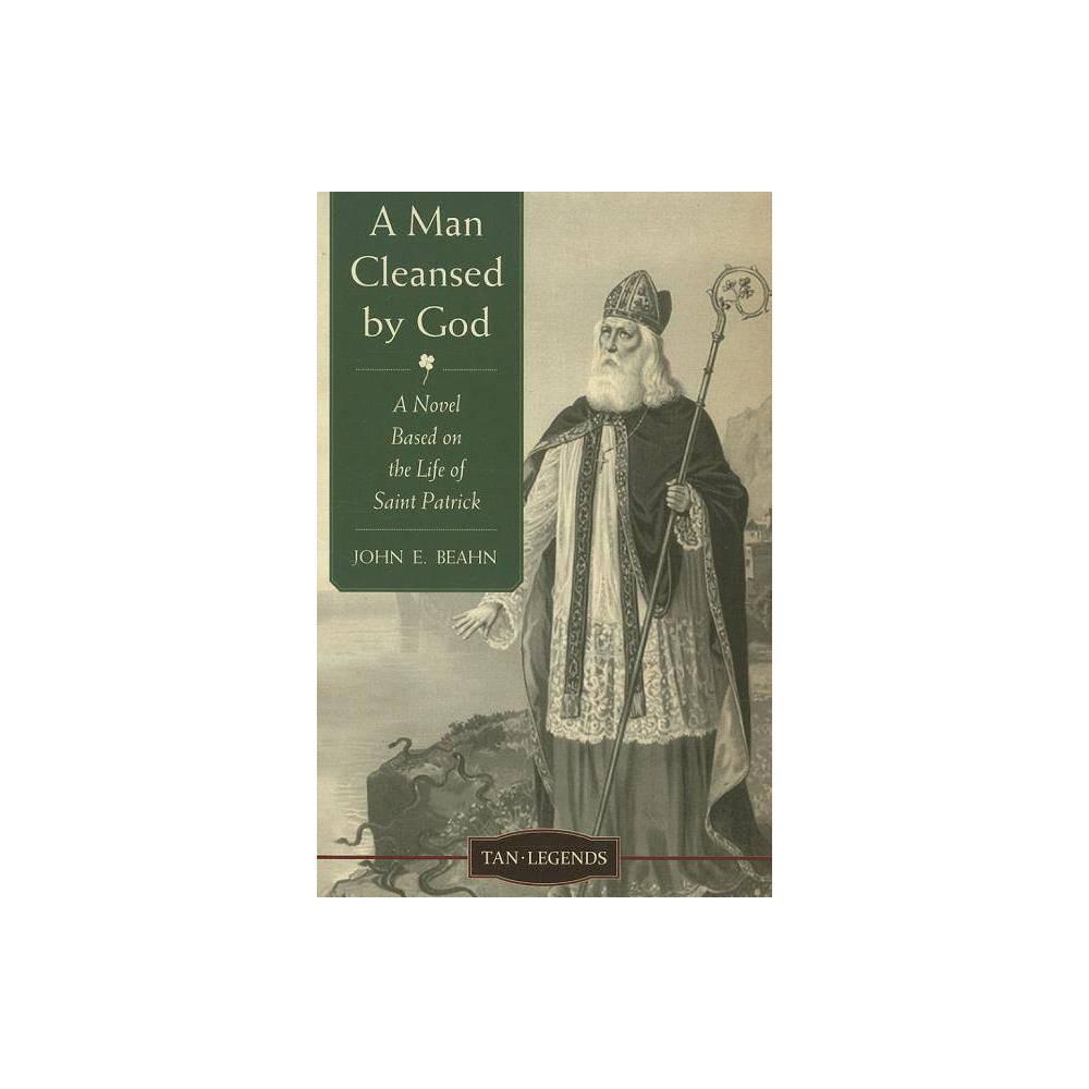 A Man Cleansed By God Tan Legends By John Edward Beahn Paperback