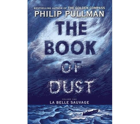 Book of Dust : La Belle Sauvage -  (The Book of Dust)  Book 1 by Philip Pullman (Hardcover) - image 1 of 1