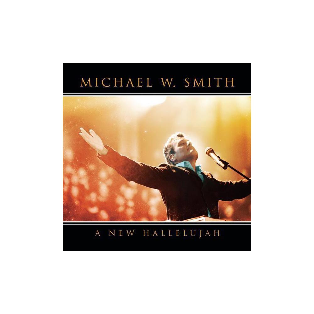 Michael W Smith A New Hallelujah Cd