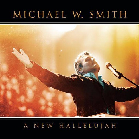 Michael W. Smith - A New Hallelujah (CD) - image 1 of 1