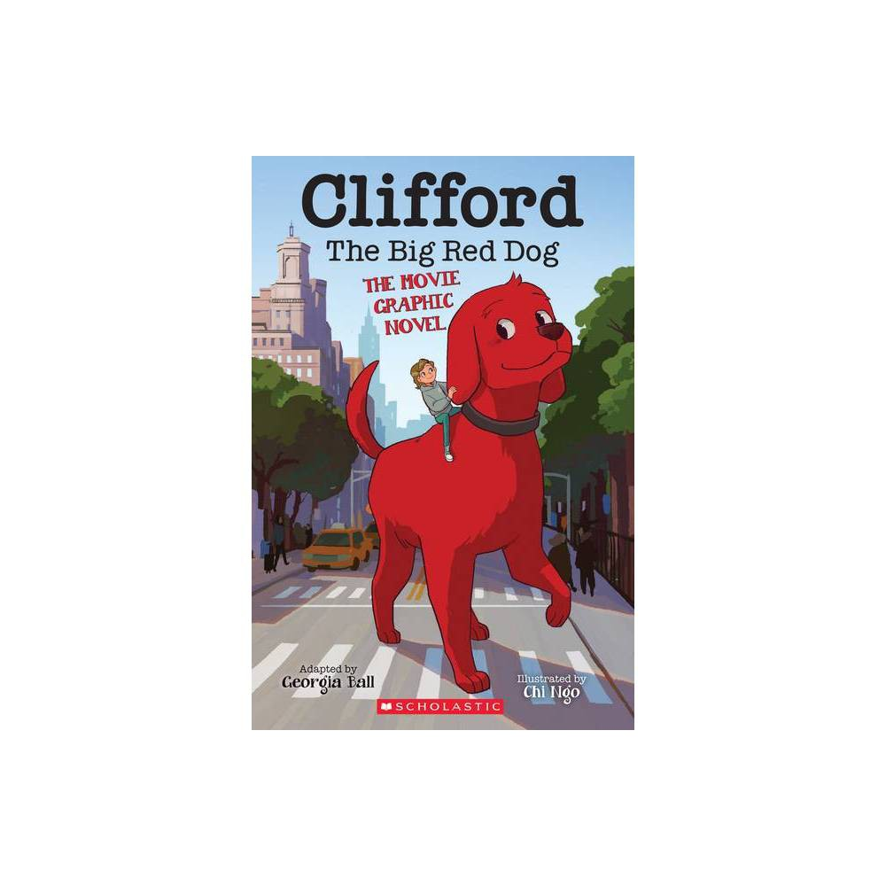 Clifford The Big Red Dog Movie Graphic Novel By Georgia Ball Paperback