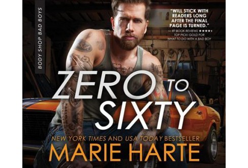 Zero to Sixty -  Unabridged (Body Shop Bad Boys) by Marie Harte (CD/Spoken Word) - image 1 of 1