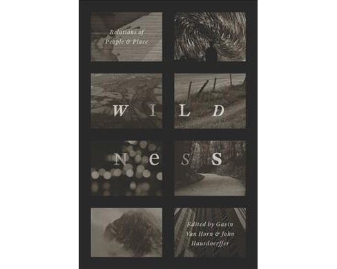 Wildness : Relations of People & Place -  (Hardcover) - image 1 of 1