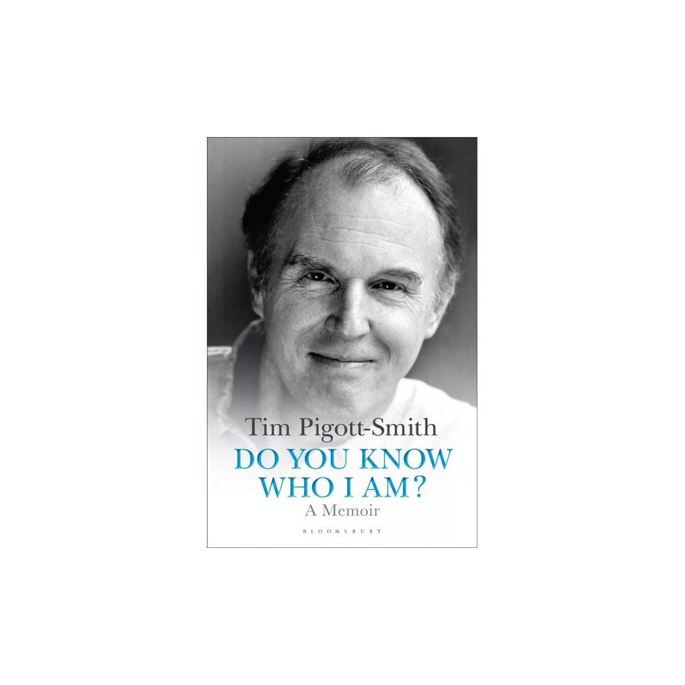 Do You Know Who I Am? : A Memoir - by Tim Pigott-Smith (Hardcover)