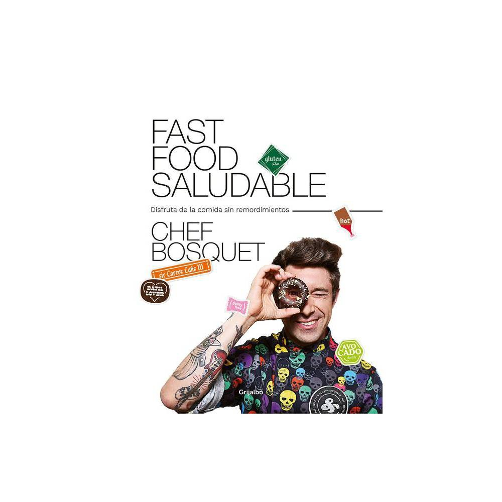 Fast Food Saludable Healthy Fast Food By Chef Bosquet Paperback