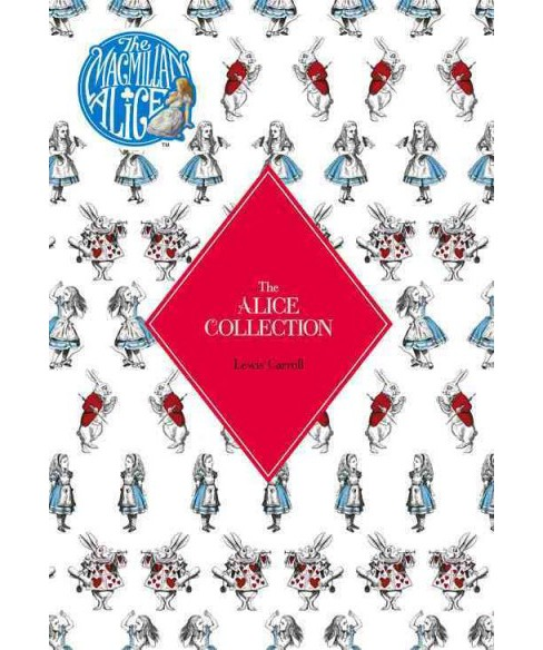 Alice Collection : Alice's Adventure's in Wonderland and Through the Looking Glass (Hardcover) (Lewis - image 1 of 1