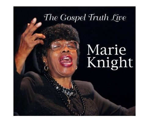 Marie Knight - Gospel Truth Live (CD) - image 1 of 1