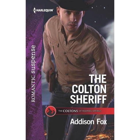 The Colton Sheriff - (Coltons of Roaring Springs) by  Addison Fox (Paperback) - image 1 of 1
