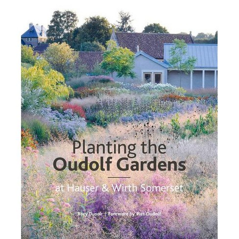 The Oudolf Gardens at Durslade Farm - by  Rory Dusoir (Hardcover) - image 1 of 1