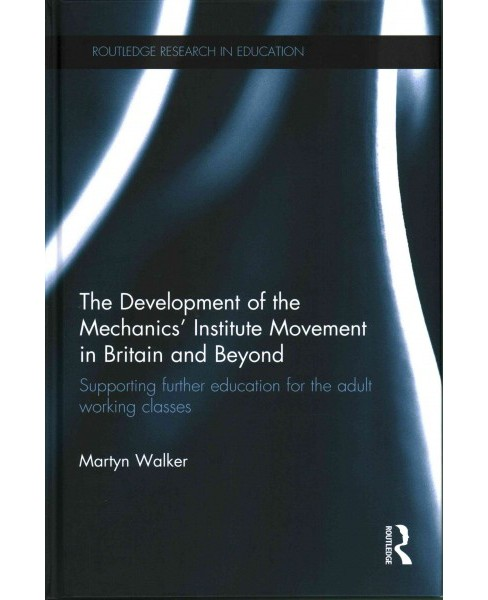 Development of the Mechanics' Institute Movement in Britain and Beyond : Supporting Further - image 1 of 1