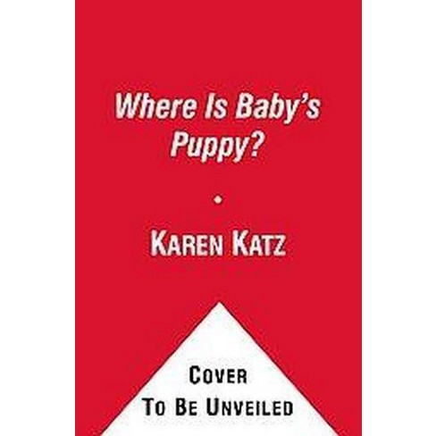 Where Is Baby's Puppy? - by  Karen Katz (Board_book) - image 1 of 1