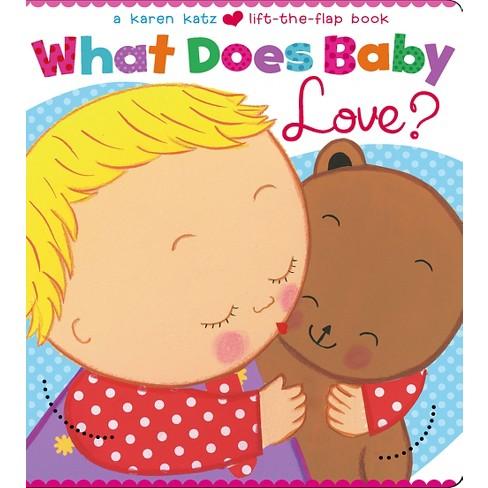 e7bd85d6a471 What Does Baby Love  ( Karen Katz Lift-the-Flap Books) (Board) By ...