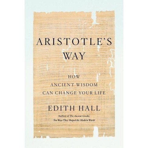Aristotle's Way - by  Edith Hall (Hardcover) - image 1 of 1