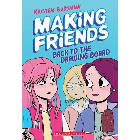 Making Friends: Back to the Drawing Board (Making Friends #2), Volume 2 - by  Kristen Gudsnuk - image 1 of 1