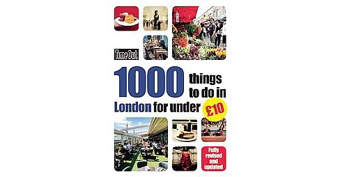 Time Out 1000 Things to Do in London for Under 10 Pounds (Revised / Updated) (Paperback) - image 1 of 1
