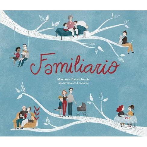 Familiario / Family-Ary - by  Mariana Perez-Duarte (Hardcover) - image 1 of 1
