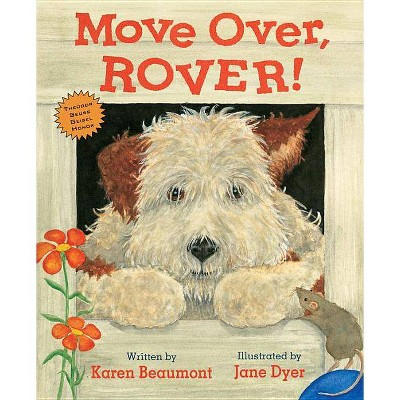 Move Over, Rover! - by  Karen Beaumont (Paperback)