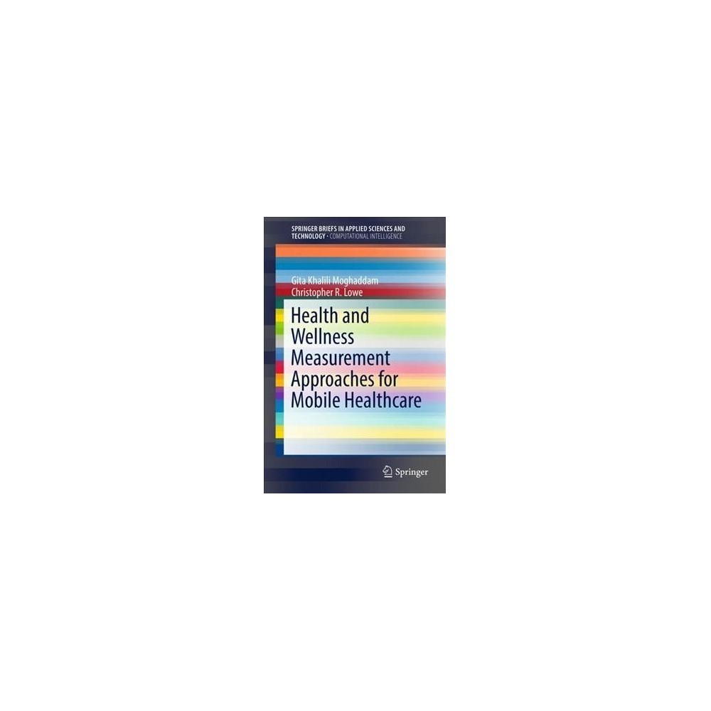 Health and Wellness Measurement Approaches for Mobile Healthcare - (Paperback)
