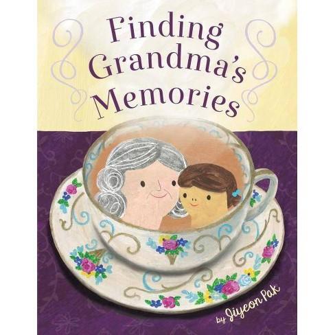 Finding Grandma's Memories - by  Jiyeon Pak (Hardcover) - image 1 of 1