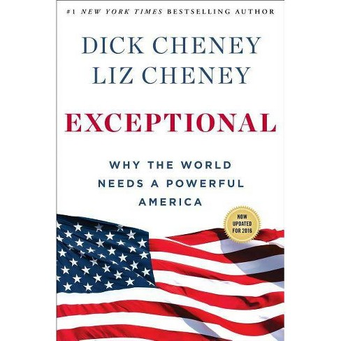 Exceptional - by  Dick Cheney & Liz Cheney (Paperback) - image 1 of 1