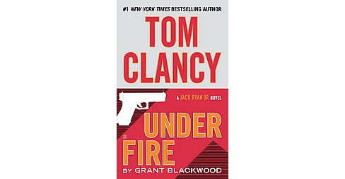 Tom Clancy Under Fire (Reprint) (Paperback) (Grant Blackwood) - image 1 of 1