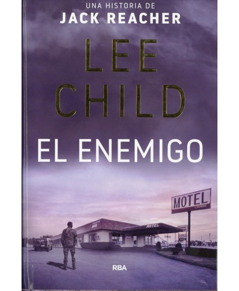 El enemigo / The Enemy (Hardcover) (Lee Child) - image 1 of 1