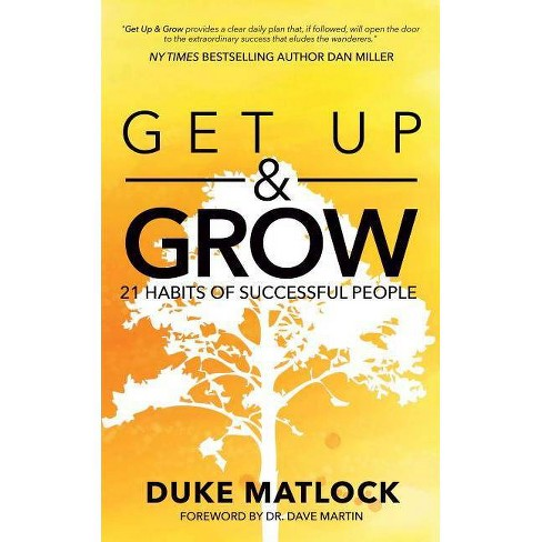 Get Up and Grow - by  Duke Matlock (Paperback) - image 1 of 1
