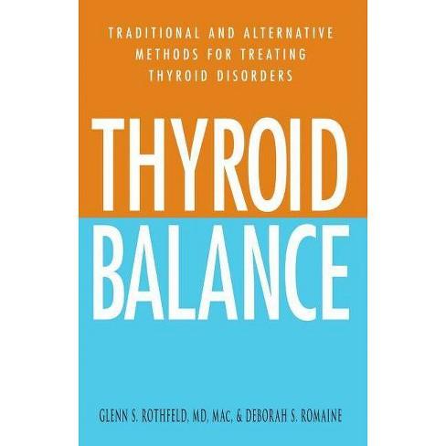 Thyroid Balance - by  Glenn S Rothfeld & Deborah S Romaine (Paperback) - image 1 of 1