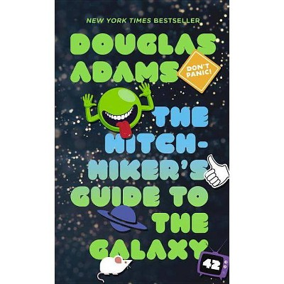 The Hitchhiker's Guide to the Galaxy - by  Douglas Adams (Paperback)