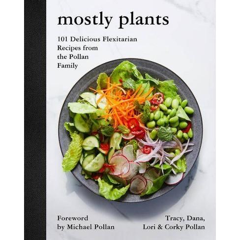 Mostly Plants - by  Tracy Pollan & Dana Pollan & Lori Pollan & Corky Pollan (Hardcover) - image 1 of 1