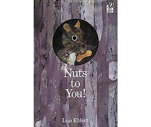 Nuts To You! (Reprint) (Paperback) (Lois Ehlert) - image 1 of 1