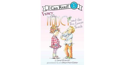 Fancy Nancy and the Too-loose Tooth ( Fancy Nancy: I Can Read, Level 1) (Paperback) by Jane O'Connor - image 1 of 1