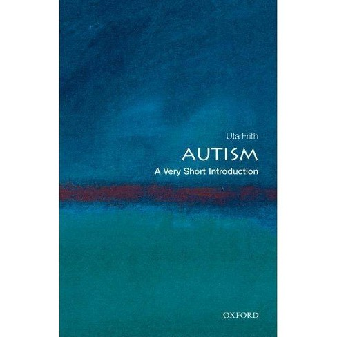 Autism - (Very Short Introductions) by  Uta Frith (Paperback) - image 1 of 1