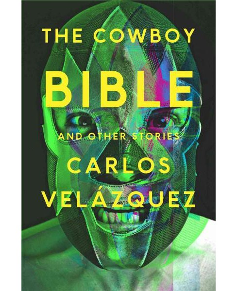 Cowboy Bible and Other Stories (Paperback) (Carlos Velazquez) - image 1 of 1
