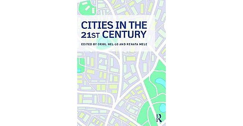 Cities in the 21st Century (Hardcover) - image 1 of 1