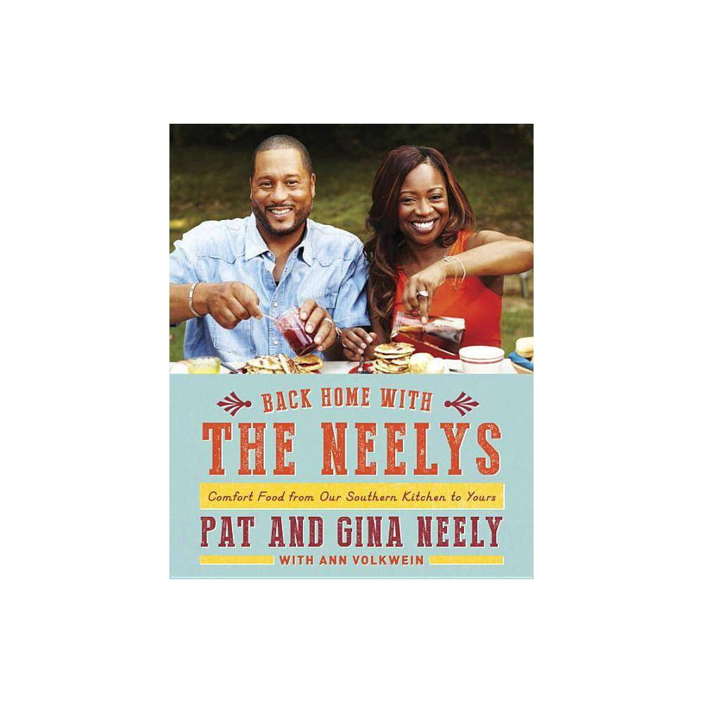Back Home with the Neelys - by Pat Neely & Gina Neely & Ann Volkwein (Hardcover) For Pat and Gina Neely the secret to a truly happy home is a lively mix of food and family. In their new book, the best-selling authors draw on their down-home roots and revisit the classic Southern recipes that have been passed down through generations. We're drawn into the kitchens of their mothers and grandmothers and back to a time when produce was picked in the backyard garden and catfish was caught on afternoon fishing trips with Grandpa. In their signature style, Pat and Gina have taken the dishes they were raised on and updated them for today's kitchens. Inside you'll find 100 recipes, including Small Batch Strawberry Jam (best when eaten with Easy Buttermilk and Cream Biscuits), Bourbon French Toast, Crunchy Fried Okra, Skillet Corn Bread, Grilled Succotash, Skillet Roasted Chicken, and Brunswick Stew (which combines a little of everything in your fridge). Pat and Gina believe good food leads to good times and Back Home with the Neelys is sure to bring back fond memories of the tradition, history, and flavors that are present in every family.