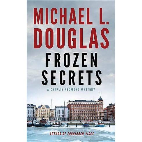Frozen Secrets - by  Michael L Douglas (Hardcover) - image 1 of 1