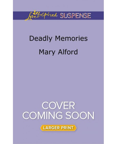 Deadly Memories -  (Love Inspired Suspense (Large Print)) by Mary Alford (Paperback) - image 1 of 1