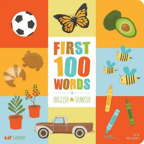 First 100 Words in English and Spanish -  BRDBK BLG by Patty  Rodriguez (Hardcover) - image 1 of 1