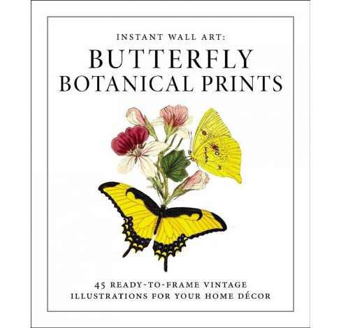 Butterfly Botanical Prints : 45 Ready-to-Frame Vintage Illustrations for Your Home Décor - image 1 of 1