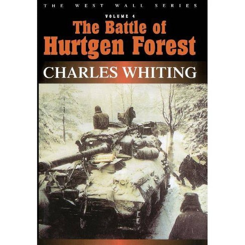 Battle of Hurtgen Forest - (West Wall) by  Charles Whiting (Hardcover) - image 1 of 1