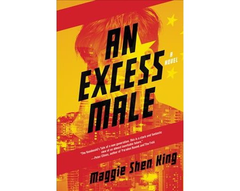 Excess Male -  by Maggie Shen King (Paperback) - image 1 of 1