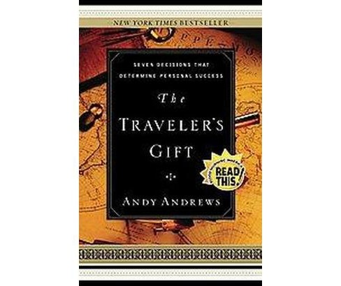 Traveler's Gift : Seven Decisions That Determine Personal Success (Hardcover) (Andy Andrews) - image 1 of 1