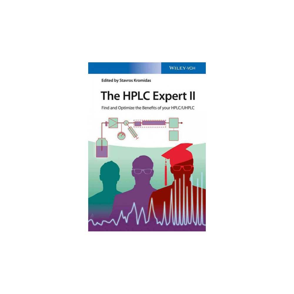 Hplc Expert 2 : Find and Optimize the Benefits of Hplc/Uhplc (Hardcover) (Stavros Kromidas)