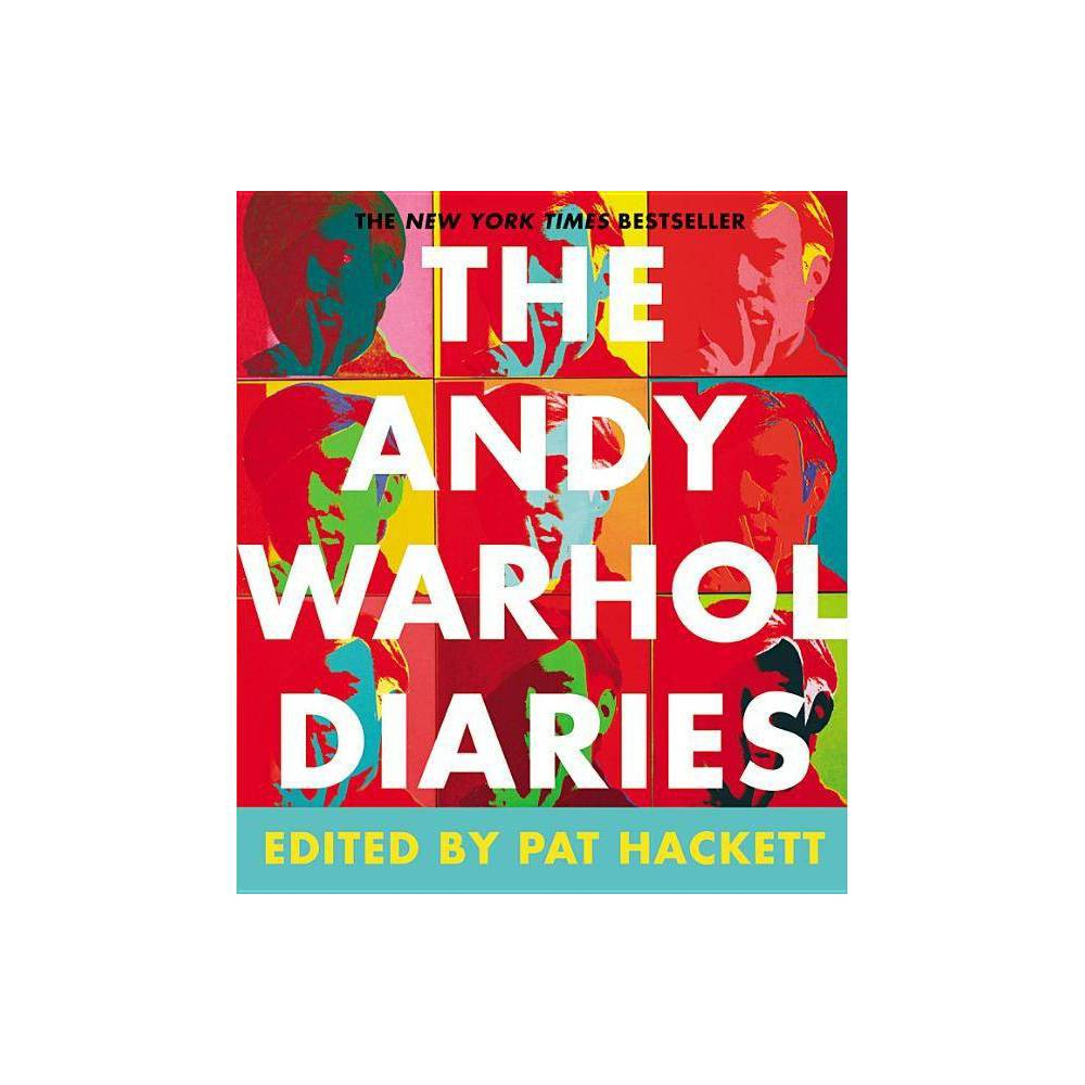 The Andy Warhol Diaries By Andy Warhol Pat Hackett Hardcover