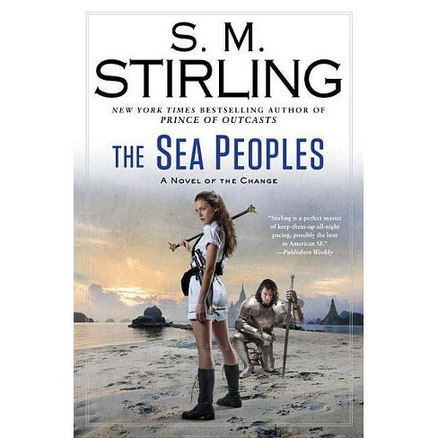 The Sea Peoples - (Novel of the Change) by  S M Stirling (Hardcover) - image 1 of 1