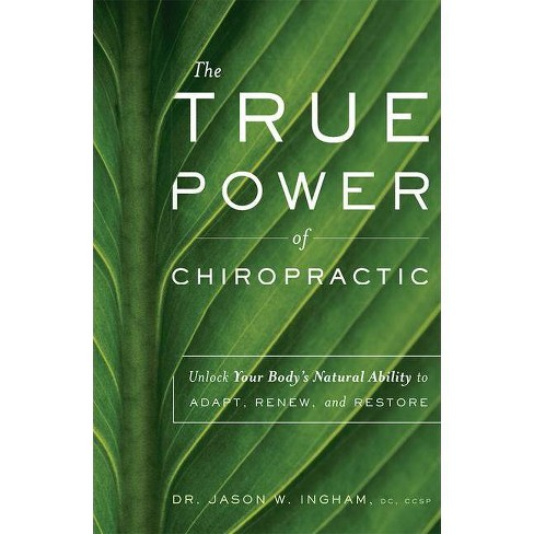 The True Power of Chiropractic - by  Jason W Ingham (Paperback) - image 1 of 1