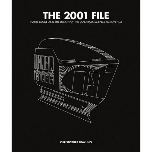 The 2001 File: Harry Lange and the Design of the Landmark Science Fiction Film - (Hardcover) - image 1 of 1
