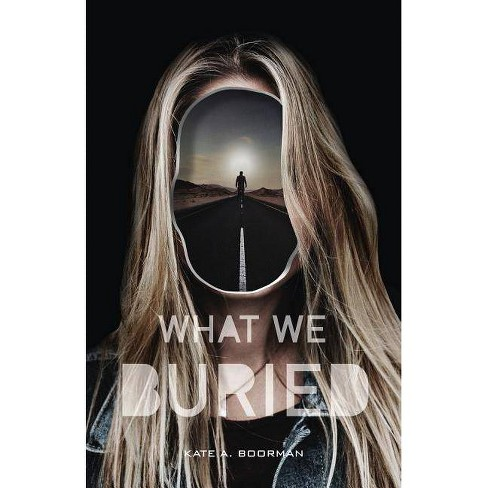 What We Buried - by  Kate A Boorman (Hardcover) - image 1 of 1